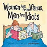 Women Are from Venus, Men Are Idiots, John McPherson, 0740797395