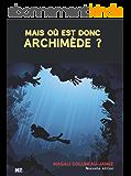 Mais où est donc Archimède ?