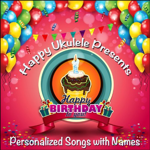 Happy Ukulele Presents Kids Happy Birthday to You Songs - Personalized with Names (Girls) ()