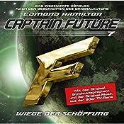 Wiege der Schöpfung (Captain Future: The Return of Captain Future 7) | Edmond Hamilton