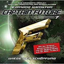 Wiege der Schöpfung (Captain Future: The Return of Captain Future 7)