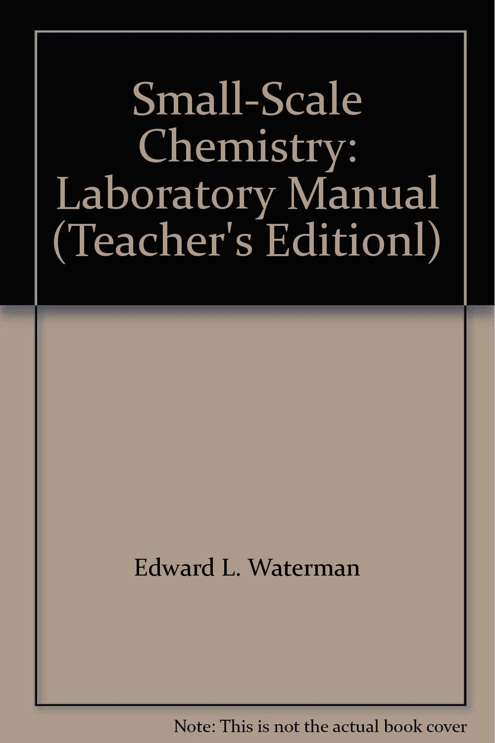 Small-Scale Chemistry: Laboratory Manual (Teacher's Editionl): Edward L.  Waterman, Stephen Thompson: 9780201250077: Amazon.com: Books