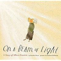 On a Beam of Light: A Story of Albert Einstein (Albert Einstein Book for Kids, Books About Scientists for Kids, Biographies for Kids, Kids Science Books)