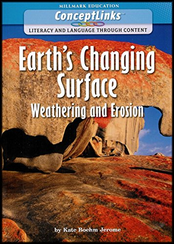 Earth's Changing Surface: Weathering and Erosion (ConceptLinks Literacy and Language Through Content) [Earth Science Series] Grade 2