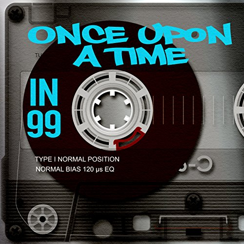 Once Upon A Time in 99 [Explicit]