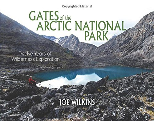 Gates of the Arctic National Park: Twelve Years of Wilderness Exploration (Best Parkas For Arctic Weather)