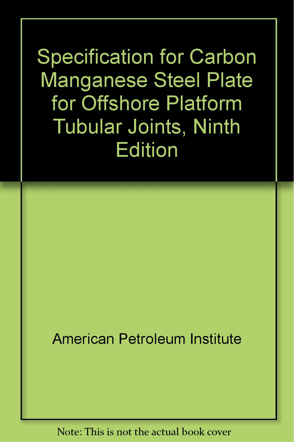 Download Specification for Carbon Manganese Steel Plate for Offshore Platform Tubular Joints, Ninth Edition pdf