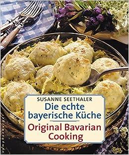 Die echte bayerische Küche / Traditional Bavarian Cooking ...