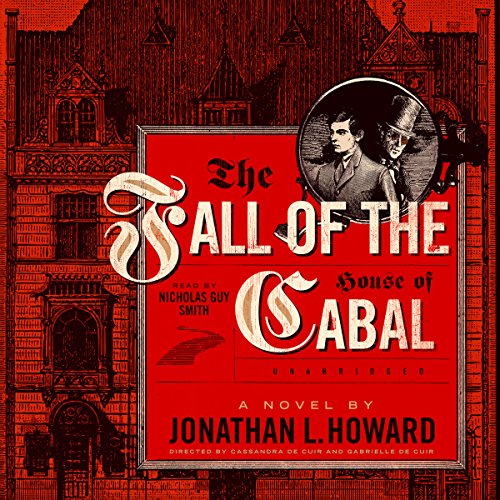 The Fall of the House of Cabal: The Johannes Cabal Novels, Book 6