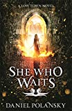 She Who Waits: Low Town 3 (Low Town Novels)