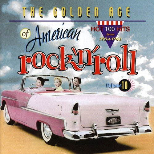The Golden Age Of American Rock 'n' Roll, Volume 10: Hot 100 Hits From - Golden Music Oldies