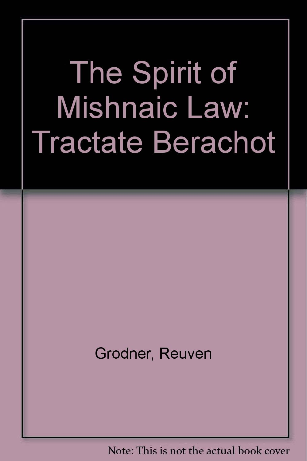 The Spirit of Mishnaic Law: Tractate Berachot (2 Volumes) (English and Hebrew Edition)
