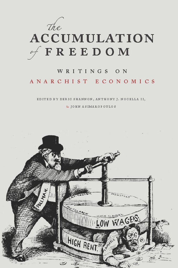 Read Online The Accumulation of Freedom: Writings on Anarchist Economics ebook