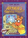 Arthur's Computer Disaster: An Arthur Adventure (Arthur Adventure Series)