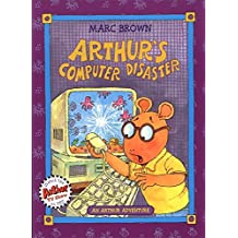Arthur's Computer Disaster: An Arthur Adventure