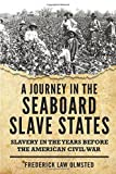 img - for A Journey in the Seaboard Slave States book / textbook / text book