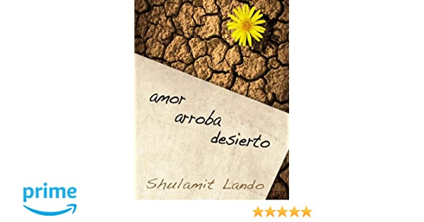 amor arroba desierto (Spanish Edition): Shulamit Lando: 9781523892389: Amazon.com: Books