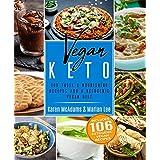 Veganer Keto: 106 Tasty & Nourishing Recipes For A Ketogenic Vegan Diet (Ketogenic Vegan Recipes)