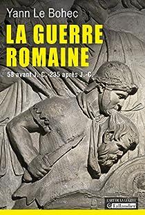 La guerre romaine par Le Bohec