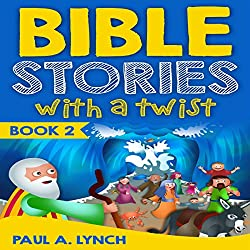 Bible Stories with a Twist, Book 2