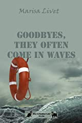 Goodbyes, they often come in waves Paperback