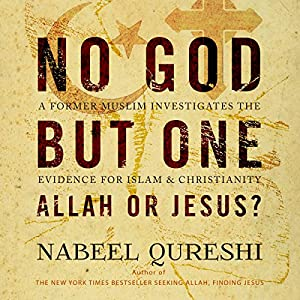 No God but One: Allah or Jesus? Audiobook