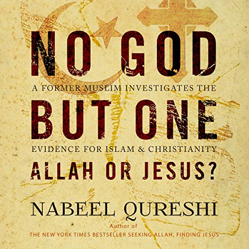 No God but One: Allah or Jesus?: A Former Muslim Investigates the Evidence for Islam and Christianity Audiobook [Free Download by Trial] thumbnail