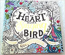 My Heart Is Like A Singing Bird Inspiring Quotes To Color And Keep