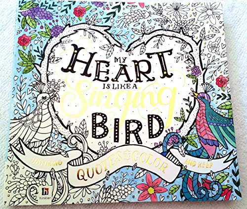 My Heart is Like a Singing Bird: Inspiring Quotes to Color and -