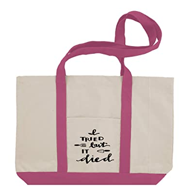 I Tried But It Died 2 Cotton Canvas Boat Tote Bag Tote