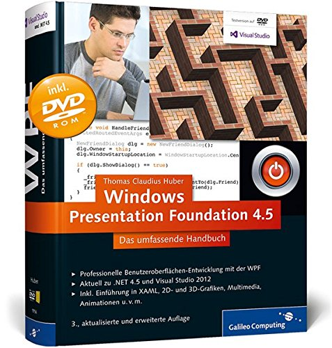 Windows Presentation Foundation 4.5: Das umfassende Handbuch zur WPF, aktuell zu .NET 4.5 und Visual Studio 2012 (Galileo Computing) Gebundenes Buch – 28. November 2012 Thomas Claudius Huber 3836219565 Programmiersprachen COMPUTERS / General