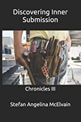 Discovering Inner Submission: Chronicles III Paperback