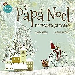 Si Papá Noel no tuviera su trineo: un libro ilustrado para niños sobre la navidad