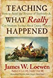img - for Teaching What Really Happened: How to Avoid the Tyranny of Textbooks and Get Students Excited About Doing History (Multicultural Education Series) book / textbook / text book