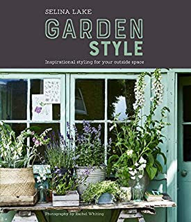 Book Cover: Selina Lake: Garden Style: Inspirational Styling for your Outside Space