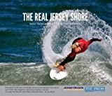 The Real Jersey Shore : The Jersey Shore Captured by Local Photographers, The Asbury Park Press, 1597252883