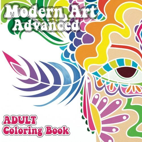 Download Modern Art Advanced Adult Coloring Book (Sacred Mandala Designs and Patterns Coloring Books for Adults) (Volume 22) pdf epub
