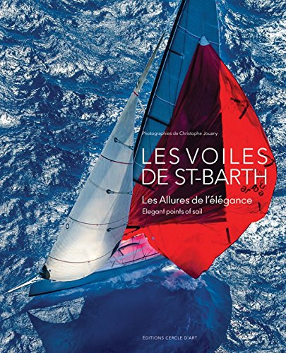 Les Voiles De Saint Barth  Elegant Points Of Sail  English And French Edition