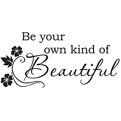 Amazoncom Wall Decals Decor Quote Be Your Own Kind Of Beautiful
