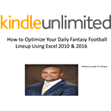 How to Optimize Your Daily Fantasy Football Lineup with Excel 2010 & 2016