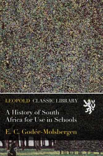 A History of South Africa for Use in Schools PDF
