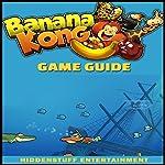 Banana Kong Game Guide |  HiddenStuff Entertainment