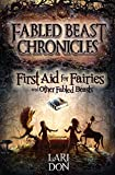 First Aid for Fairies and Other Fabled Beasts (Fabled Beast Chronicles)
