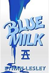 Blue Milk (The Incomplete Range Book 2)