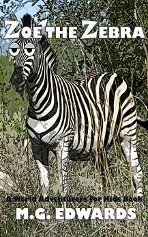Zoe the Zebra (World Adventurers for Kids Book 3) (English Edition) por [Edwards, M.G.]