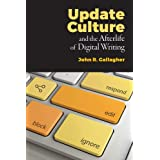 Update Culture and the Afterlife of Digital Writing