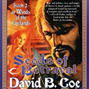 Seeds of Betrayal: Winds of the Forelands, Book 2 | David B. Coe