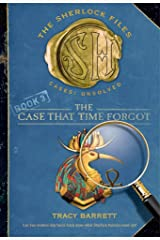 The Case That Time Forgot (Sherlock Files Book 3)