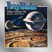 Gruelfin (Perry Rhodan Silber Edition 50) | K. H. Scheer, H. G. Ewers, Hans Kneifel