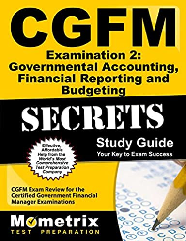 cgfm examination 2 governmental accounting financial reporting and rh amazon com Cape Accounting Study Guide Accounting Accounts List